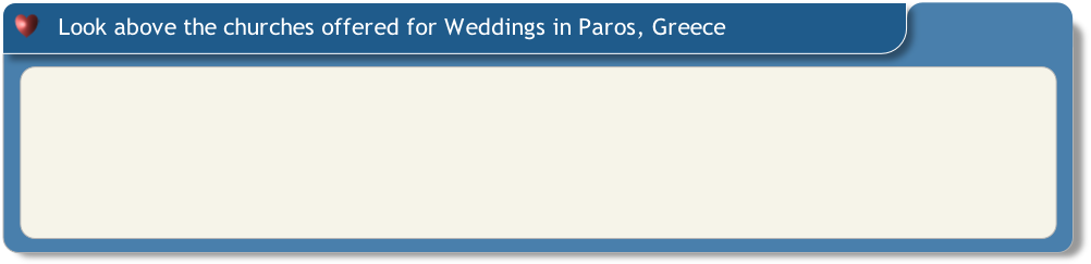 Look above the churches offered for Weddings in Paros, Greece